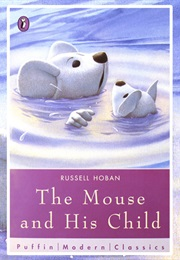 The Mouse and His Child (Russell Hoban)