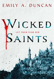 Wicked Saints (Emily A. Duncan)