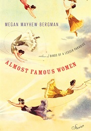Almost Famous Women (Megan Mayhew Bergman)