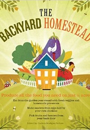 The Backyard Homestead (Carleen Madigan)