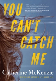 You Can't Catch Me (Catherine McKenzie)