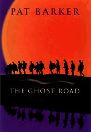 Barker, Pat: The Ghost Road
