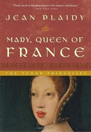 Mary, Queen of France (Jean Plaidy)