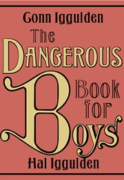 The Dangerous Book for Boys (Conn and Hal Iggulden)
