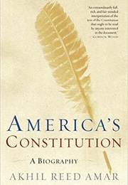 America's Consitution a Biography (Akhil Reed Amar)
