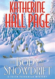 The Body in the Snowdrift (Katherine Hall Page)