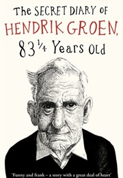 The Secret Diary of Hendrik Groen, 83 ¼ Years Old (Hendrik Groen)