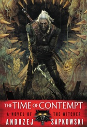 The Time of Contempt (Andrzej Sapkowski)
