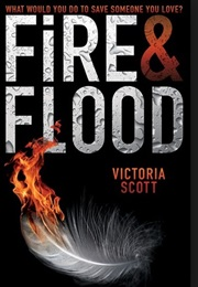 Fire and Flood (Victoria Scott)