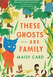 These Ghosts Are Family (Maisy Card)