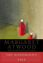 The Handmaid's Tale (Margaret Atwood)