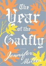 The Year of the Gadfly (Jennifer Miller)