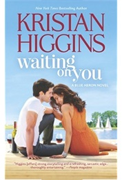 Waiting on You (Kristan Higgins)