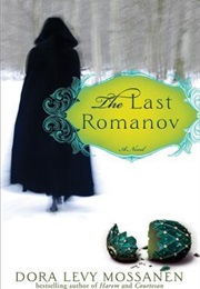 The Last Romanov (Dora Levy Mossanen)