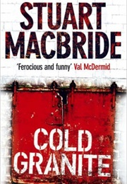 Cold Granite (Stuart MacBride)
