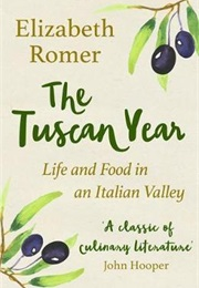 The Tuscan Year: Life and Food in an Italian Valley (Elizabeth Romer)