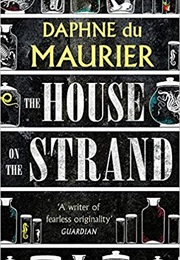 The House on the Strand (Daphne Du Maurier)