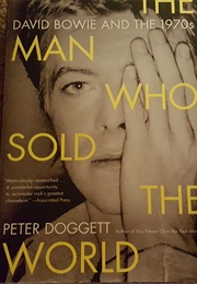The Man Who Sold the World - David Bowie and the 1970s (Peter Doggett)