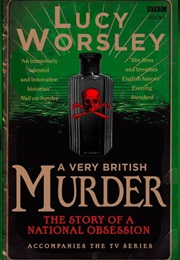 A Very British Murder (Lucy Worsley)