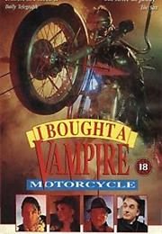 I Brought a Vampire Motorcycle