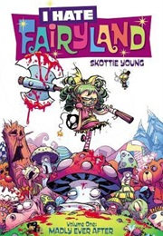 I Hate Fairyland, Vol. 1: Madly Ever After (Skottie Young, Jean-François Beaulieu)