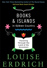 Books and Islands in Ojibwe Country (Louise Erdrich)