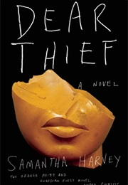 Dear Thief (Samantha Harvey)