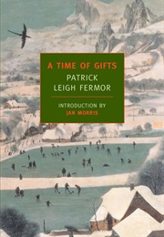 A Time of Gifts (Patrick Leigh Fermor)