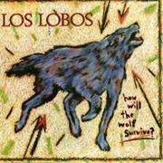 Los Lobos How Will the Wolf Survive?