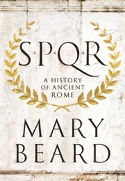 SPQR: A History of Ancient Rome (Mary Beard)