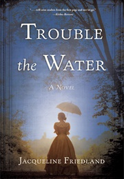 Trouble the Water (Jacqueline Friedland)