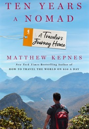 Ten Years a Nomad (Matthew Kepnes)