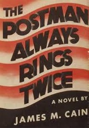 The Postman Always Rings Twice (James M. Cain)