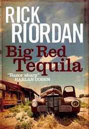 Big Red Tequila (Rick Riordan)