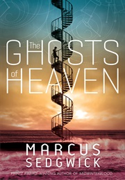 The Ghosts of Heaven (Marcus Sedgwick)