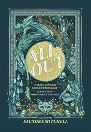 All Out: The No Longer Secret Stories of Queer Teens Throughout the Ages (Various Authors)
