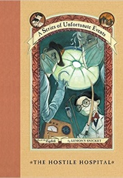 The Hostile Hospital (Lemony Snicket)