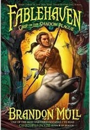Fablehaven: Grip of the Shadow Plague (Brandon Mull)