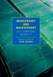 Manservant and Maidservant (Ivy Compton-Burnett)