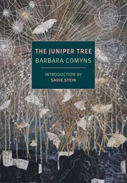 The Juniper Tree (Barbara Comyns)
