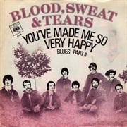 You've Made Me So Very Happy - Blood, Sweat & Tears