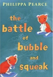 The Battle of Bubble and Squeak (Philippa Pearce)