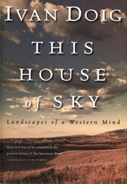 This House of Sky: Landscapes of a Western Mind (Ivan Doig)