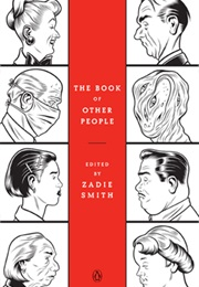 The Book of Other People (Edited by Zadie Smith)