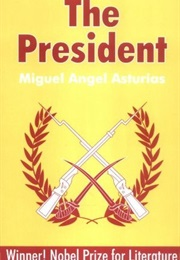 Mr. President (Aka. the President) (Miguel Angel Asturias)