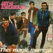 This Magic Moment - Jay & the Americans