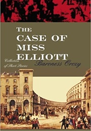 The Case of Miss Elliott (Baroness Orczy)