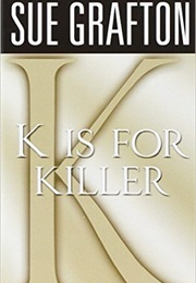 K Is for Killer (Sue Grafton)
