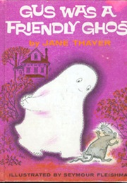 Gus Was a Friendly Ghost (Jane Thayer)