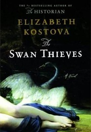 The Swan Thieves (Elizabeth Kostova)